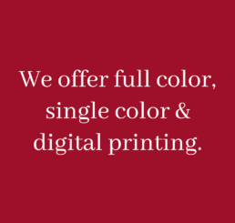 We offer full color, single color